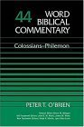 Peter T. O'Brien, Colossians-Philemon (Word Biblical Commentary)