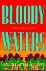 Bloody Waters: A Lupe Solano Mystery Carolina Garcia-Aguilera
