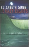 Crazy Eights (Jake Hines Mystery), ELIZABETH GUNN