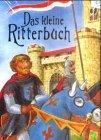Das kleine Ritterbuch - Hildegard Toma, Anne Suess