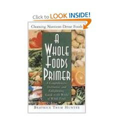 A Whole Foods Primer: A Comprehensive, Instructive, And Enlightening Guide to the World of... by Food Drying Books