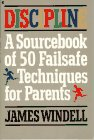 Discipline: A Sourcebook of Fifty Failsafe Techniques for Parents, Windell, James