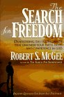 The Search for Freedom: Demolishing the Strongholds That Diminish Your Faith, Hope, and Confidence in God (0892838620) by McGee, Robert S.