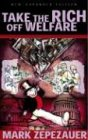 Take the Rich off Welfare (0896087069) by Mark Zepezauer