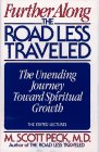M.Scott Peck Further Along the Road Less Travelled: The Unending Journey Towards Spiritual Growth