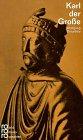 Karl der Große. Mit Selbstzeugnissen und Bilddokumenten. (3499501872) by Braunfels, Wolfgang