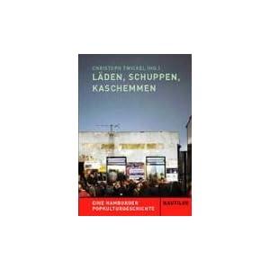 Läden, Schuppen, Kaschemmen: Eine Hamburger Popkulturgeschichte