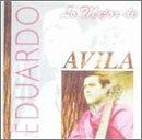 echange, troc Eduardo Avila - Lo Mejor De Eduardo Avila