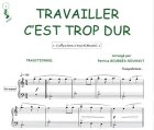 echange, troc TRADITIONNEL - Partition : Travailler, c'est trop dur - Piano et paroles