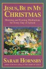 img - for Jesus, Be in My Christmas: Morning and Evening Meditations for Every Day of Advent book / textbook / text book