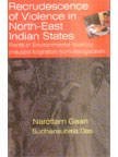 img - for Recrudescence of Violence in North-East Indian States book / textbook / text book
