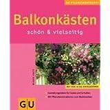 """Balkonk�sten sch�n & vielseitig (GU Pflanzenratgeber (neu))von """"Wiebke Gajus"""""""