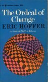 The ordeal of change (Perennial library) (1122263678) by Hoffer, Eric