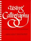 Using Calligraphy: A Workbook of Alphabets, Projects, and Techniques (0020819706) by Shepherd, Margaret