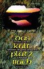 Das Kultplatzbuch - Gisela Graichen