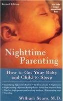 Nighttime Parenting: How To Get Your Baby And Child To Sleep (La Leche League International Book) By William Sears (2007) Paperback