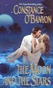 The Moon And the Stars (Leisure Historical Romance), O'Banyon,Constance