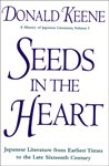 Seeds in the Heart: Japanese Literature from Earliest Times to the Late Sixteenth Century (0805043640) by Keene, Donald
