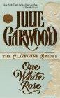 One White Rose, JULIE GARWOOD