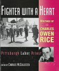 img - for Fighter With a Heart: Writings of Charles Owen Rice Pittsburgh Labor Priest book / textbook / text book