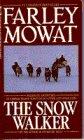 Snow Walker, Farley Mowat