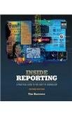 Inside Reporting (A Practical Guide to the Craft of...