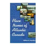 Place Names of Atlantic Canadaby William B. Hamilton