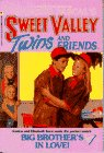 img - for Big Brother's in Love! (Sweet Valley Twins and Friends, #57) book / textbook / text book
