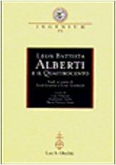 Leon Battista Alberti e Il Quattrocento Studi in Onore DI Cecil Grayson e Ernst Gombrich Ingenium