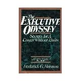 The Executive Odyssey: Secrets for a Career Without Limitsby Frederick G. Harmon