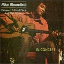 echange, troc Mike Bloomfield - Between a Hard Place & The Ground