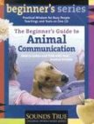 The Beginner's Guide to Animal Commun...