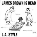James Brown Is Dead