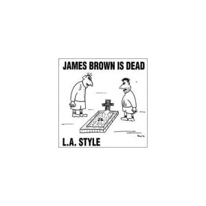 L.A. Style -  James Brown Is Dead (Single)