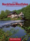 Nordrhein- Westfalen - Eine Bildreise - North Rhine- Westphalia / La Rhenanie du Nord- Westphalie - Ronald D. Gerste