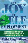 img - for The Joy of Self Employment: Entrepreneurship and Education in a Changing World book / textbook / text book