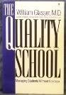 The Quality School: Managing Students Without Coercion (0060965134) by Glasser, William, M.D.