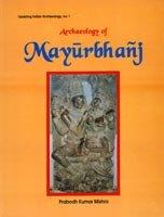Archaeology of Mayurbhanj (Updating Indian archaelogy)