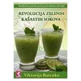 Revolucija zelenih kasastih sokova : radikalni, prirodni pomak ka zdravlju