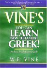 Vine's You Can Learn New Testament Greek (0739412973) by W. E. Vine