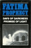 Fatima Prophecy: Days of Darkness, Promise of Light