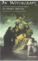 On Witchcraft: An Abridged Translation of Johann Weyer's De Praestigiis Daemonum