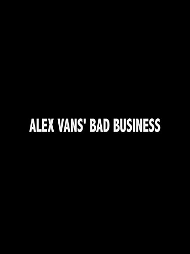 Alex Vans' Bad Business