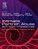 Intimate Partner Abuse and Health Professionals: New Approaches to Domestic Violence, 1e