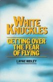 White Knuckles: Getting Over the Fear of Flying, Ridley, Layne