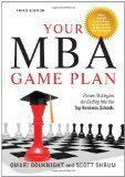 img - for Your MBA Game Plan, Third Edition: Proven Strategies for Getting Into the Top Business Schools 3rd Edition by Bouknight, Omari, Shrum, Scott [Paperback] book / textbook / text book
