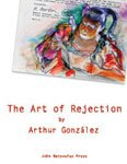 img - for The Art of Rejection by Arthur Gonzalez book / textbook / text book