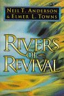 Rivers of Revival: How God is Moving & Pouring Himself Out on His People Today (0830719342) by Anderson, Neil T.