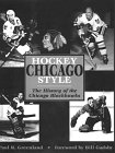 Hockey Chicago Style: History of the...