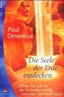 Die Seele der Erde entdecken - Paul Devereux